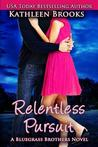 Relentless Pursuit (Bluegrass Brothers, #4)