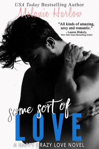 Some Sort of Love (Happy Crazy Love #3) - Melanie Harlow