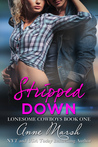 Stripped Down (Lonesome Cowboys, #1)
