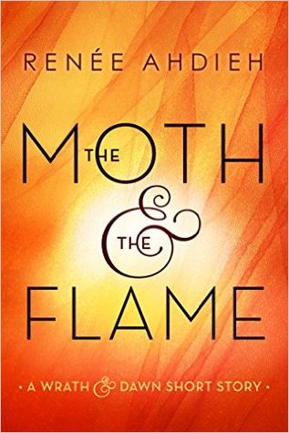 The Moth & the Flame by Renee Ahdieh