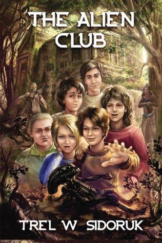 The Alien Club by Trel W. Sidoruk