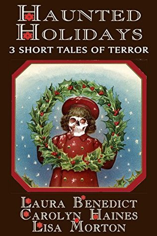 Haunted Holidays by Laura Benedict