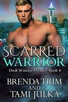 Scarred Warrior: (Dark Warrior Allaince Book Four) (Dark Warrior Alliance 4)