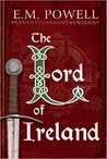 The Lord of Ireland (The Fifth Knight, #3) by E.M. Powell