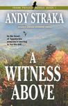 A Witness Above (Frank Pavlicek Mysteries, #1)