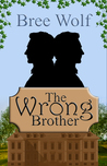 The Wrong Brother (A Forbidden Love Regency Novella Series, #1)