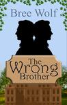 The Wrong Brother (A Forbidden Love Regency Novella Series, #1)