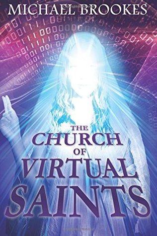 The Church of Virtual Saints by Michael Brookes