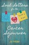 Soul Letters for the Cancer Sojourner