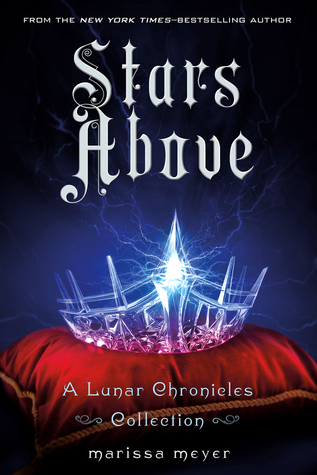 Stars Above (The Lunar Chronicles #4.5) – Marissa Meyer
