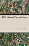 R.U.R - Rossum's Universal Robots