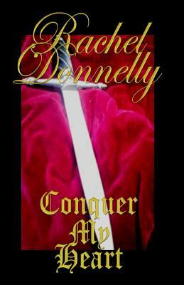 Conquer My Heart by Rachel Donnelly