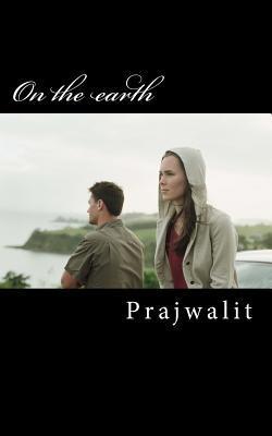 On the earth by Prajwalit