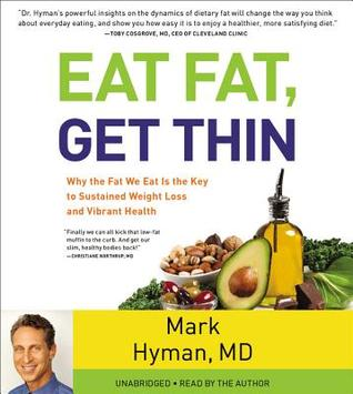 Eat Fat, Get Thin by Mark Hyman, M.D.
