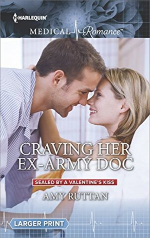 Craving Her Ex-Army Doc by Amy Ruttan