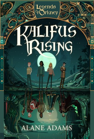 Kalifus Rising (Legends of Orkney, #2)