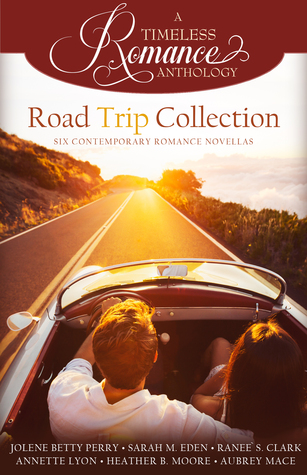 A Timeless Romance Anthology: Road Trip Collection