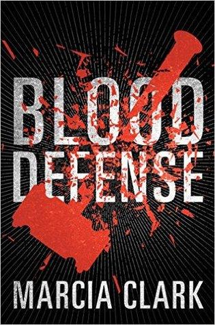 Blood Defense (Samantha Brinkman #1) - Marcia Clark