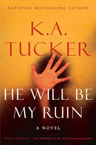RELEASE BLITZ:  He Will Be My Ruin by K.A. Tucker