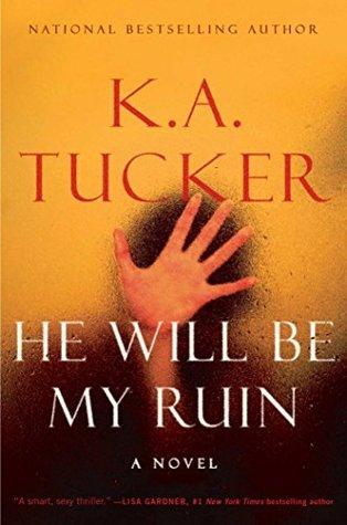 RELEASE BLITZ:  He Will Be My Ruin by K.A. Tucker