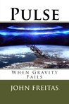 Pulse: When Gravity Fails (Pulse, #1)