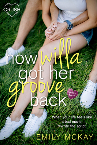 How Willa Got Her Groove Back (Creative HeArts, #2; Willa and Finn #1)