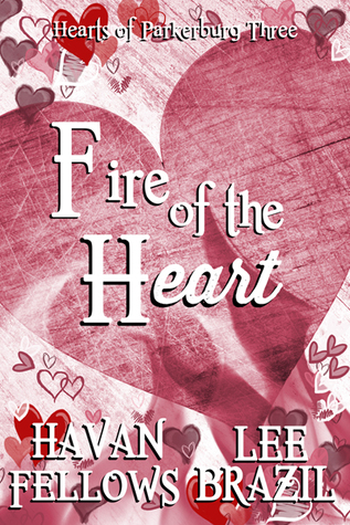 Fire of the Heart (Hearts of Parkerburg, #3)