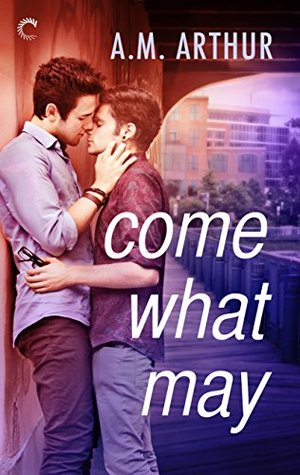 {Tour} Come What May by A.M. Arthur (with Top 10 List + Giveaway)