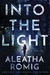 Into the Light (The Light, #1) by Aleatha Romig