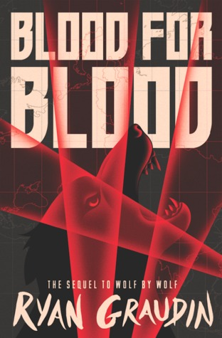 Blood for Blood (Wolf by Wolf #2) by Ryan Graudin