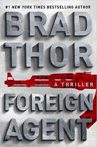 Foreign Agent (Scot Harvath #15) - Brad Thor