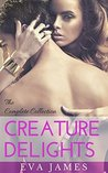 Creature Delights: The Complete Collection