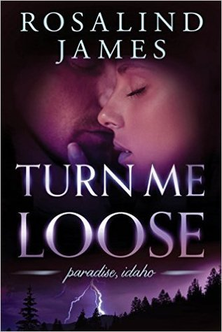 Turn Me Loose (Paradise, Idaho, #3)