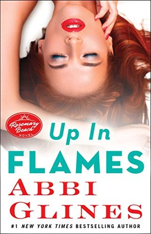 Up in Flames (Rosemary Beach #13) - Abbi Glines