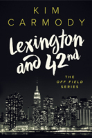 Lexington and 42nd (The Off Field Series #1)