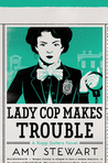 Lady Cop Makes Trouble (Kopp Sisters, #2)