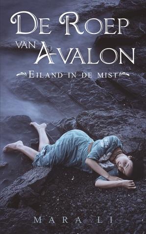 De Roep van Avalon (Eiland in de Mist #2) – Mara Li