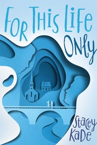 For This Life Only by Stacey Kade