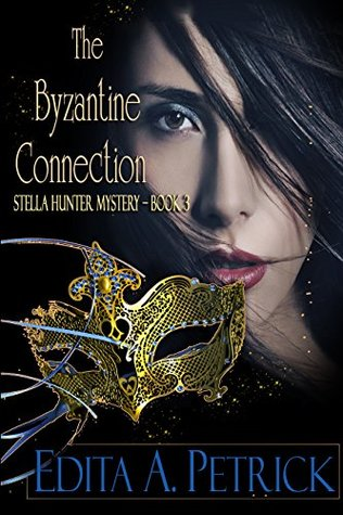 The Byzantine Connection (Stella Hunter Mystery Book 3)