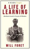 A Life of Learning: Abraham Lincoln's Pursuit of Wisdom