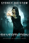 Silverthorn (An Echoes of Eternity Novel)