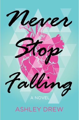 Never Stop Falling by Ashley Drew