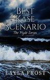 Best Kase Scenario (Hyde, #2)