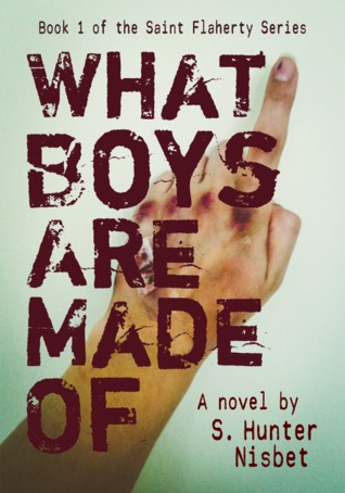 What Boys Are Made Of by S. Hunter Nisbet