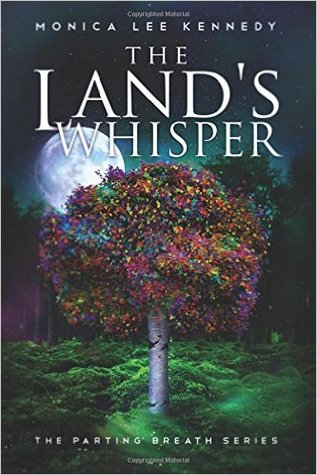 The Land's Whisper by Monica Lee Kennedy