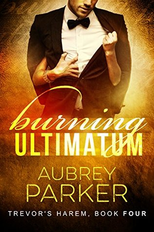 BOOK BLITZ:  Burning Ultimatum by Aubrey Parker