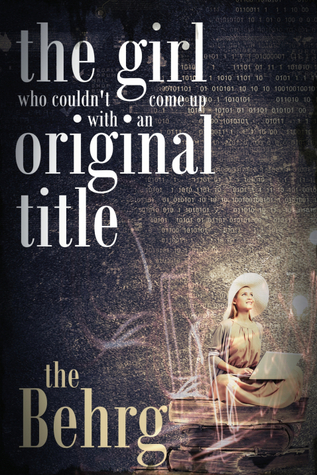 The Girl Who Couldn't Come Up With an Original Title