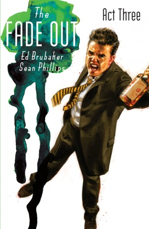 The Fade Out, Vol. 3: Act Three