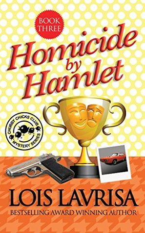 Homicide by Hamlet (The Chubby Chicks Club #3)