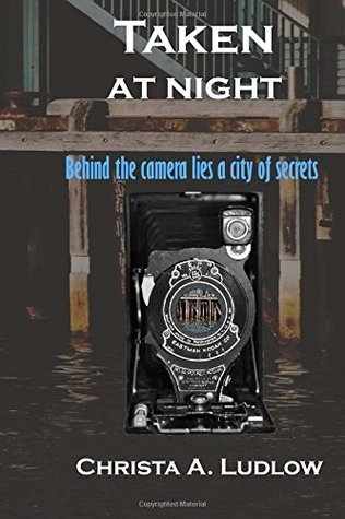 Taken At Night by Christa A. Ludlow